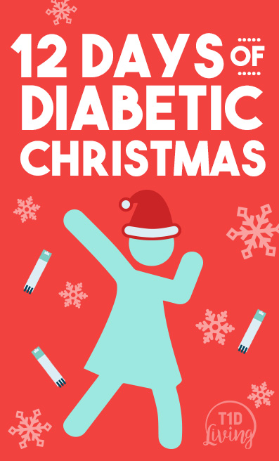 a diabetic christmas on the 12 days of diabetes christmas t1d living pinterest