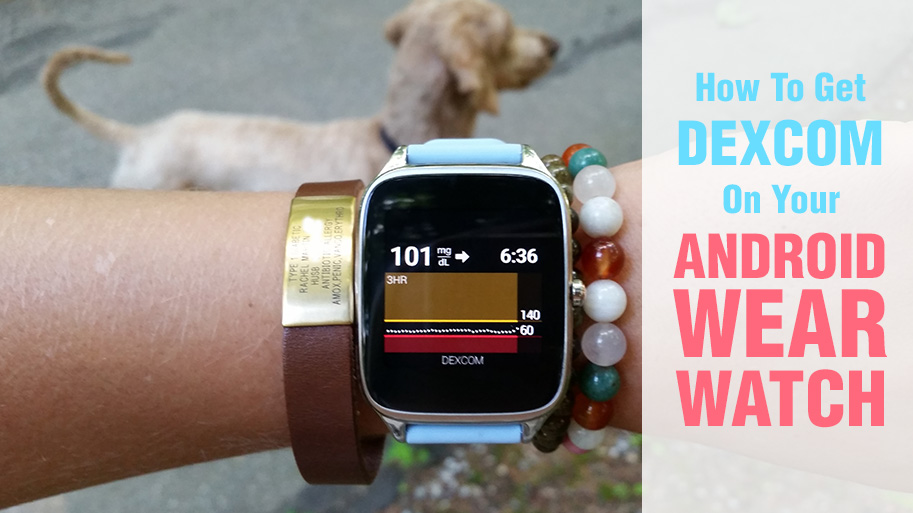 How to Get Dexcom on Android Wear Watch - T1D Living Blog