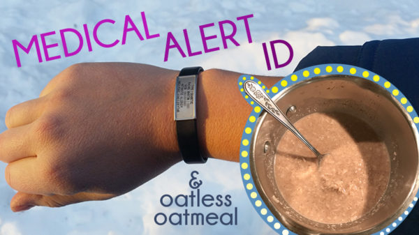 Medical Alert ID and Oatless Oatmeal