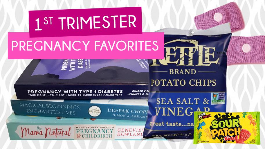 a13e0bbb2031f 1st Trimester Pregnancy Favorites on T1D Living Blog