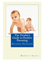 newbies guide to positive parenting